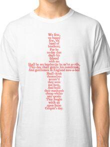 Henry V Speech Shirt Classic T-Shirt