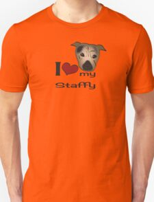 I love my staffy Unisex T-Shirt
