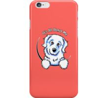 Great Pyrenees :: Its All About Me iPhone Case/Skin