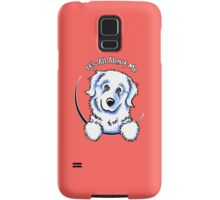 Great Pyrenees :: Its All About Me Samsung Galaxy Case/Skin