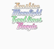 Sunshine. Moonlight. Good Times. Boogie. Womens Fitted T-Shirt