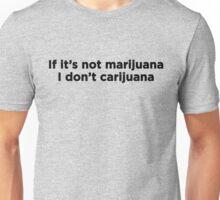 Carijuana Unisex T-Shirt