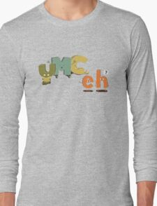 YMC eh? Long Sleeve T-Shirt
