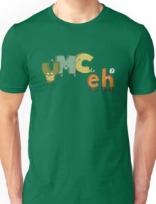 YMC eh? Unisex T-Shirt