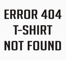 Error 404 T-Shirt Not found Baby Tee