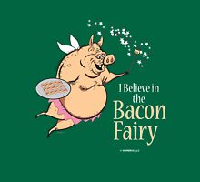 I believe in the BACON FAIRY! T-Shirt