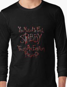 You make me feel... Long Sleeve T-Shirt