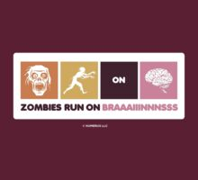 Zombies Run On Brains!! by Humerus