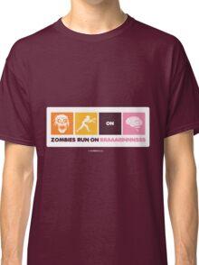 Zombies Run On Brains!! Classic T-Shirt