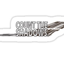 Dr. who Count the Shadows.  Sticker