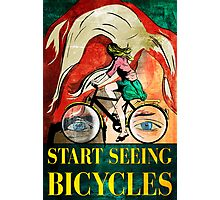 Start Seeing Bicycles Photographic Print