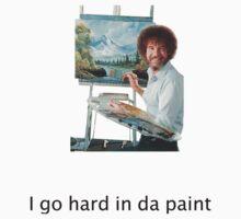 Bob Ross Goes Hard in Da Paint by cruz123