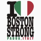 I Heart Boston Strong Padua Italy shirt by BrBa