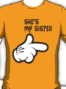 She's my sister T-Shirt
