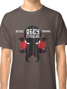 Refuse Tyranny, Obey Cthulhu - Dark Shirt Classic T-Shirt