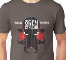 Refuse Tyranny, Obey Cthulhu - Dark Shirt Unisex T-Shirt