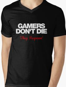 Gamers Don't Die – They Respawn! (white) Mens V-Neck T-Shirt