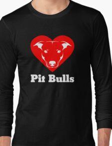 I Love Pit Bulls Long Sleeve T-Shirt