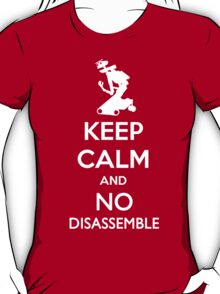 Keep Calm and No Disassemble T-Shirt