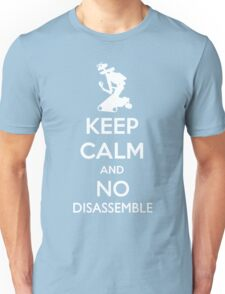 Keep Calm and No Disassemble Unisex T-Shirt