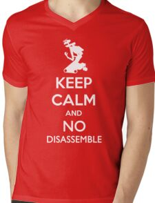 Keep Calm and No Disassemble Mens V-Neck T-Shirt