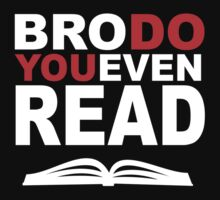 Bro, Do You Even Read by racooon