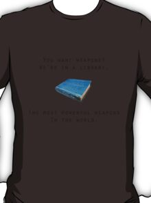 Books, the World's Most Powerful Weapon T-Shirt