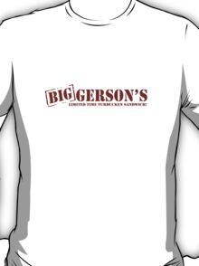 BIG GERSONS T-Shirt