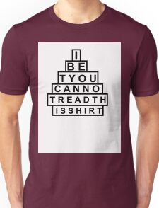 I bet you cannot read this shirt Unisex T-Shirt