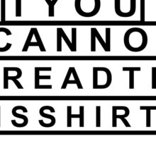I bet you cannot read this shirt Sticker