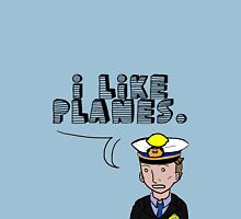 I like planes Unisex T-Shirt