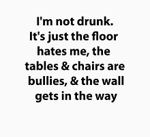 I'm not drunk Unisex T-Shirt