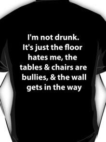 I'm not drunk (wht) T-Shirt