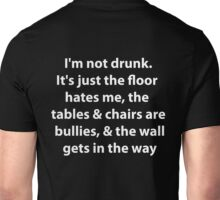 I'm not drunk (wht) Unisex T-Shirt