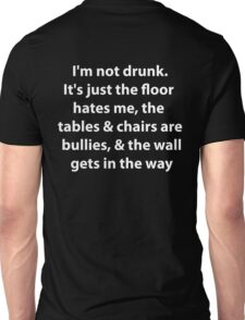 I'm not drunk (wht) Unisex T-Shirt
