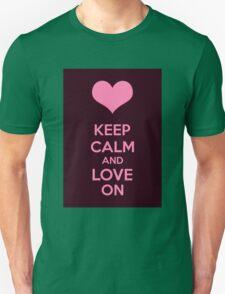 Keep Calm And Love On T-Shirt