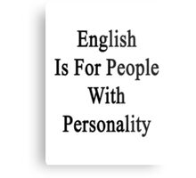 English Is For People With Personality  Metal Print