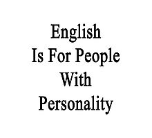 English Is For People With Personality  Photographic Print