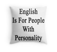 English Is For People With Personality  Throw Pillow