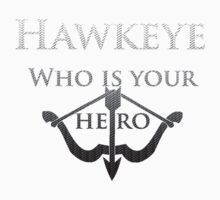 Hawkeye Who is your Hero? by JARCreative