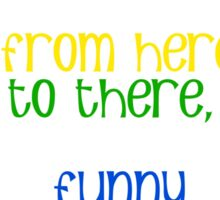 Funny Things Everywhere Sticker