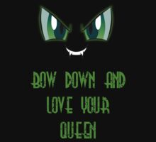 "Queen Chrysalis"" Bow Down And Love Your Queen"" by Austin673"