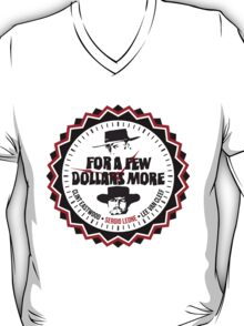For A Few More Dollars T-Shirt