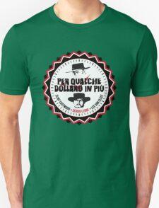 Per Qualche Dollaro In Più (For A Few Dollars More) Unisex T-Shirt