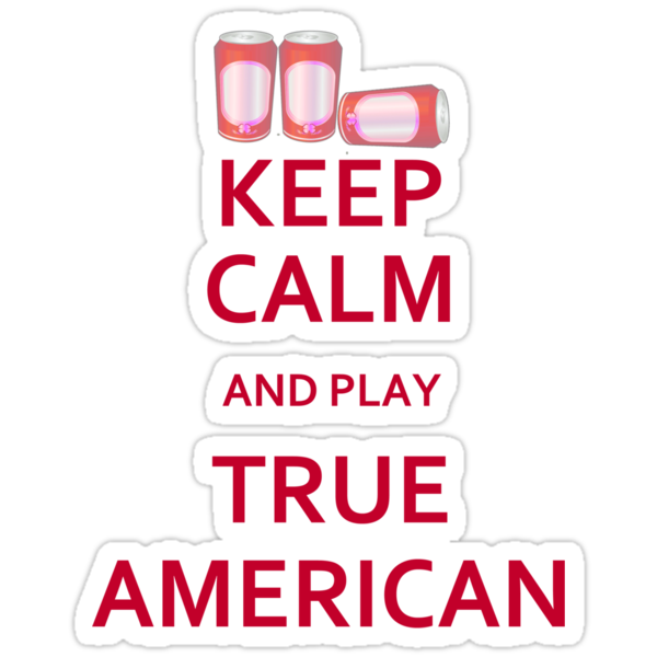 Keep Calm And Play True American (Sticker) by DangerLine