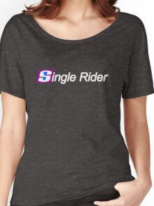 Single Rider Life Women's Relaxed Fit T-Shirt