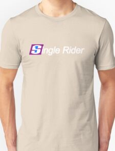 Single Rider Life Unisex T-Shirt