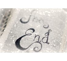 the end~ Photographic Print