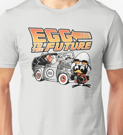 Egg To The Future Unisex T-Shirt