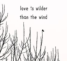 love is wilder than the wind by artingz